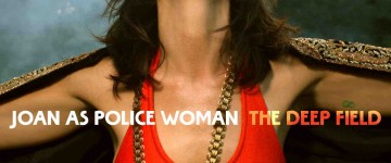 Joan_As_Police_Woman_-_The_Deep_Field_-_Packshot_copy